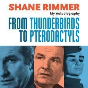 Shane Rimmer: From Thunderbirds to Pterodactyls [DOWNLOAD] - The Gerry Anderson Store
