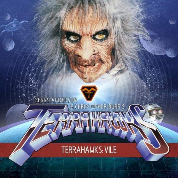 Vile - Terrahawks Full Cast Audio Episode  [FREE DOWNLOAD] - The Gerry Anderson Store
