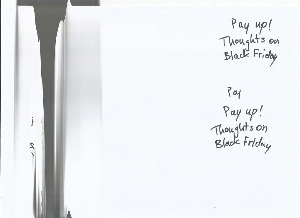 Pay Up! – Thoughts on Black Friday