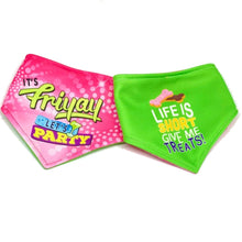 Load image into Gallery viewer, It's Friyay Let's Party / LIfe is Short Give Me Treats Reversible Dog Bandana