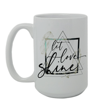 Load image into Gallery viewer, Let Love Shine Mug