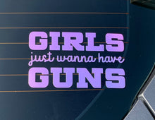 Load image into Gallery viewer, Girls Just Wanna Have Guns Decal 5in x 3in