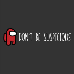 Don't Be Suspicious Among Us Decal Custom Color