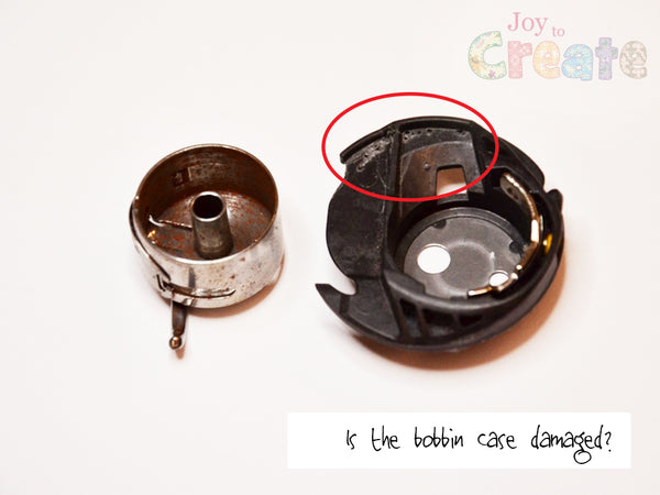 Is the bobbin case damaged?