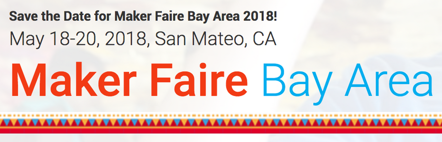 Meet us at Bay Area Maker Faire, May 18-20, 2018