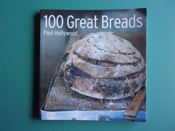 100 Great Breads by Paul Hollywood Softcover