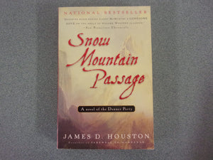 Snow Mountain Passage by James D. Houston (Trade Paperback)