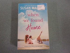 When We Found Home by Susan Mallery (Trade Paperback)