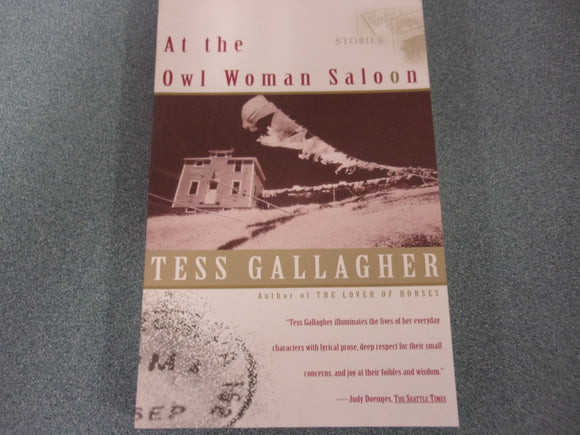 At The Owl Woman Saloon by Tess Gallagher (Trade Paperback)