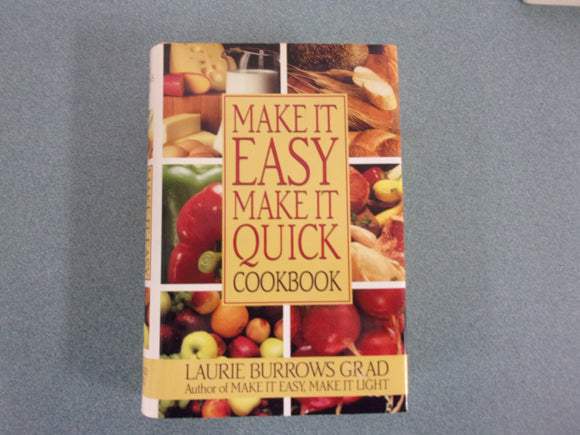 Make It Easy, Make It Quick Cookbook by Laurie Burrows Grad