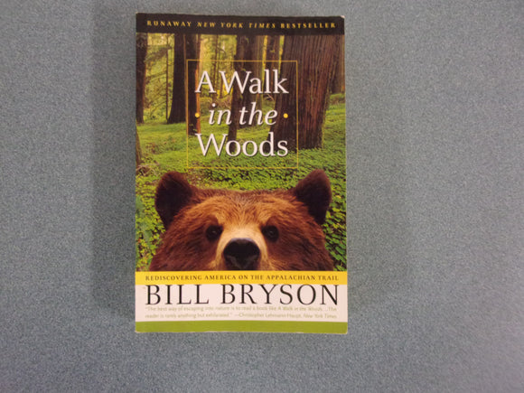 A Walk in the Woods: Rediscovering America on the Appalachian Trail by Bill Bryson (Paperback)