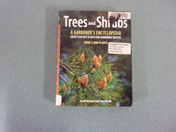 Trees and Shrubs: A Gardener's Encyclopedia by Geoff Bryant & Tony Rodd (Ex-Library)