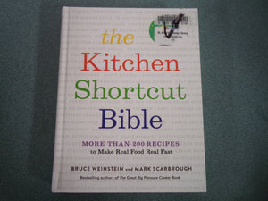 The Kitchen Shortcut Bible: More than 200 Recipes to Make Real Food Real Fast (Ex-Library)