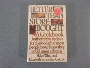 Better Than Store Bought: A Cookbook
