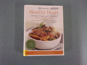 Cleveland Clinic Healthy Heart Lifestyle Guide and Cookbook: Featuring More Than 150 Tempting Recipes (Ex-Library Hardcover)