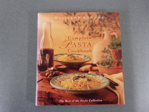 Williams-Sonoma Complete Pasta Cookbook: The Best Of The Pasta Collection