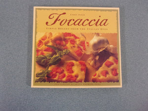 Focaccia: Simple Breads from the Italian Oven by Carol Field (Softcover)
