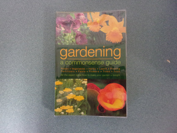 Gardening: A Common Sense Guide by Lorna Rose (Trade Paperback)