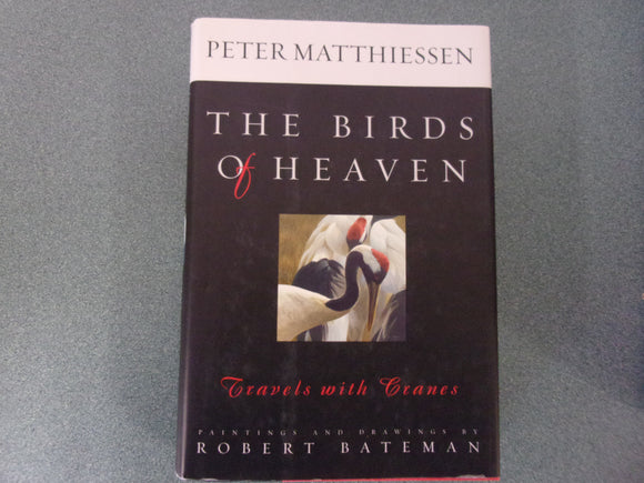 The Birds of Heaven: Travels with Cranes by Peter Matthiessen (HC/DJ)