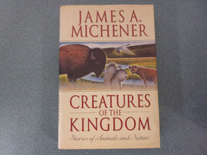 Creatures Of The Kingdom: Stories Of Animals And Nature by James A. Michener (HC/DJ)