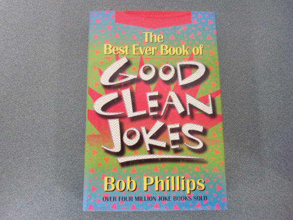 The Best Ever Book Of Good Clean Jokes by Bob Phillips (Softcover)