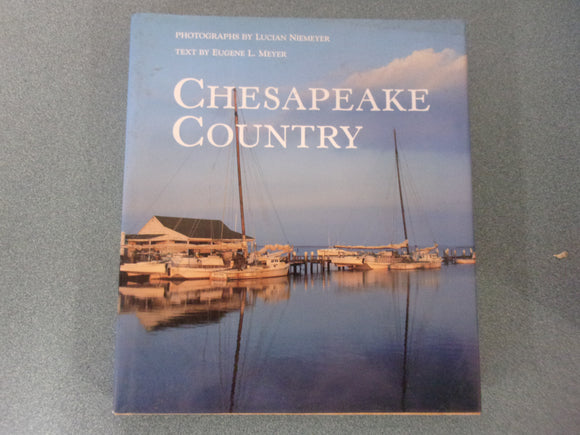 Chesapeake Country by Eugene L. Meyer (HC/DJ)
