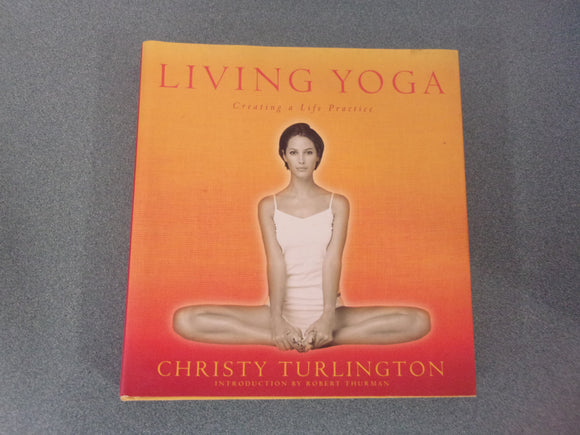Living Yoga: Creating a Life Practice by Christy Turlington (HC/DJ)