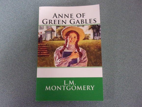 Anne Of Green Gables by L.M. Montgomery (Paperback)