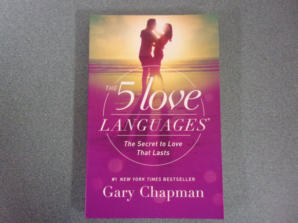 The 5 Love Languages: The Secret to Love that Lasts by Gary Chapman (Trade Paperback)