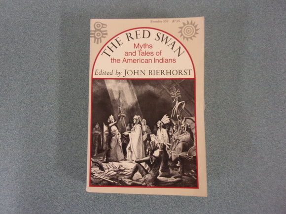 The Red Swan: Myths and Tales of the American Indians by John Bierhorst