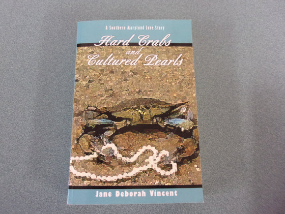 Hard Crabs and Cultured Pearls: A Southern Maryland Love Story by Jane Deborah Vincent (Pagerback)