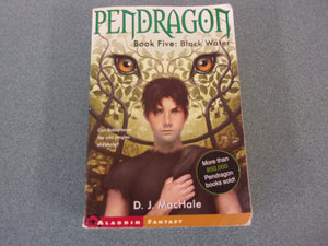 Pendragon: Black Water (Book 5) by D.J. MacHale
