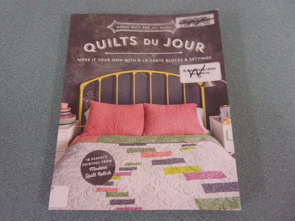 Quilts du Jour: Make It Your Own with á la Carte Blocks & Settings (Ex-Library)