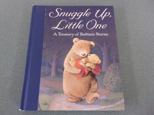 Snuggle Up. Little One: A Treasury of Bedtime Stories (HC)