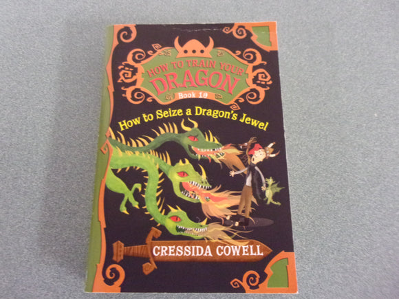 How to Seize a Dragon's Jewel (How to Train Your Dragon, 10)  by Cressida Cowell (Paperback)