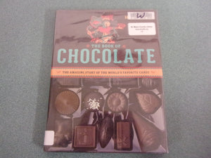 The Book of Chocolate: The Amazing Story of the World's Favorite Candy  (Ex-Library HC)