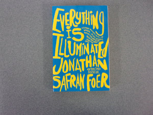 Everything Is Illuminated by Jonathan Safran Foer (Trade Paperback)