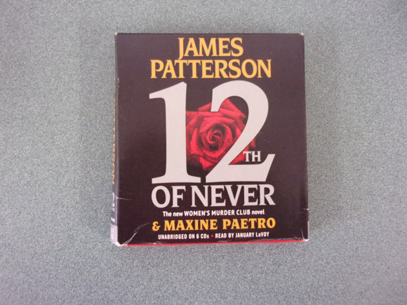 12th of Never, by James Patterson and Maxine Paetro. Audio Book