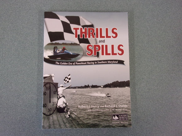 Thrills And Spills: The Golden Era of Powerboat Racing In Southern Maryland (Softcover)