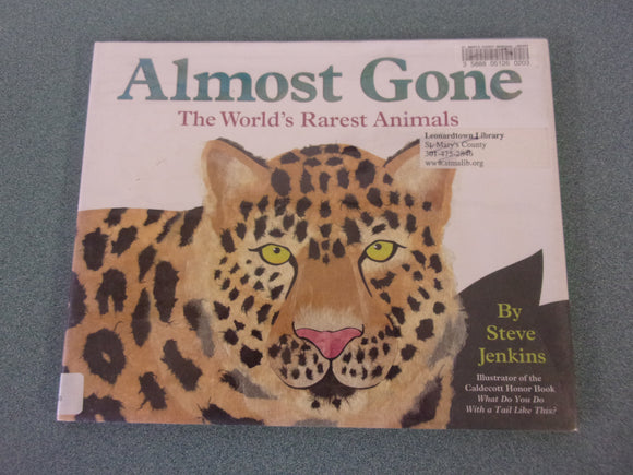 Almost Gone: The World's Rarest Animals by Steve Jenkins (Ex-Library Paperback)