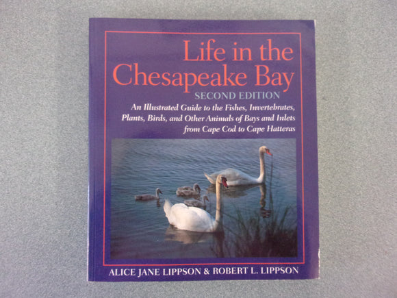 Life In The Chesapeake Bay (2nd Edition) by Lippson (Trade Paperback)