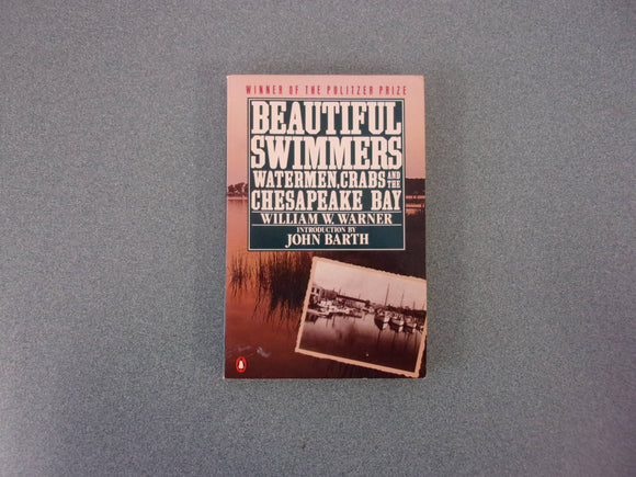 Beautiful Swimmers: Watermen, Crabs and the Chesapeake Bay by William Warner (Paperback)