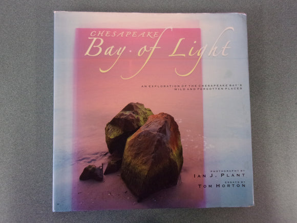 Chesapeake: Bay of Light: An Exploration of the Chesapeake Bay's Wild and Forgotten Places (HC/DJ)
