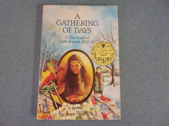 A Gathering of Days: A New England Girl's Journal, 1830-32 by Joan W. Blos