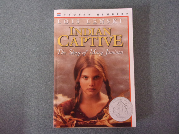 Indian Captive: The Story Of Mary Jemison by Lois Lenski