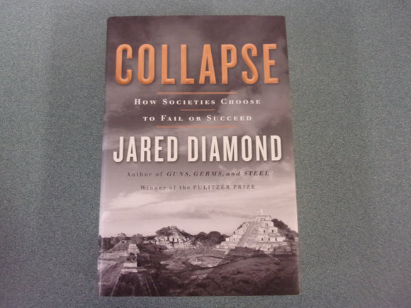 Collapse: How Societies Choose to Fail or Succeed by Jared Diamond (HC/DJ)