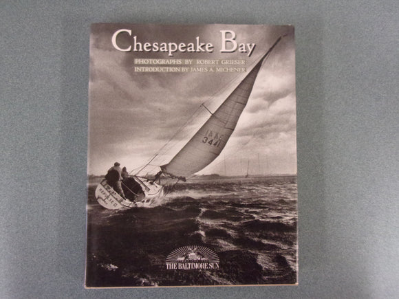 Chesapeake Bay: Photographs by Robert Grieser (HC/DJ)