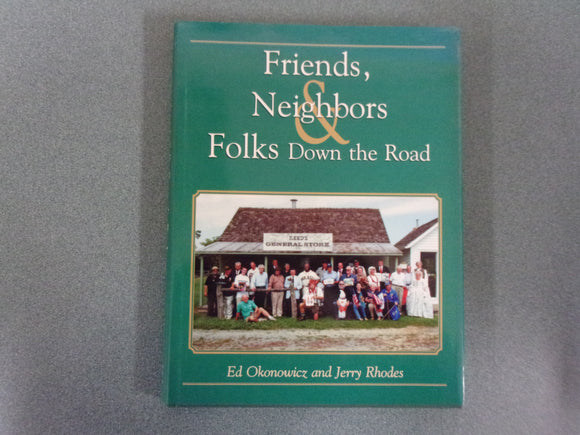 Friends, Neighbors and Folks Down the Road by Ed Okonowicz & Jerry Rhodes (HC/DJ)