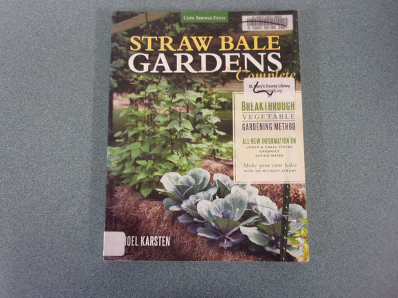Straw Bale Gardens Complete by Joel Karsten (Ex-Library Softcover)
