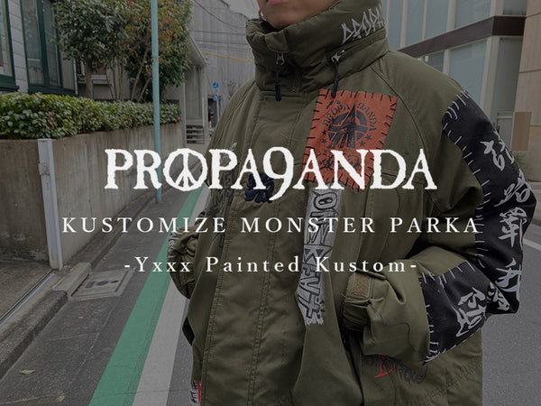 PROPA9ANDA / KUSTOMIZE MONSTER PARKA -Yxxx Painted Kustom-